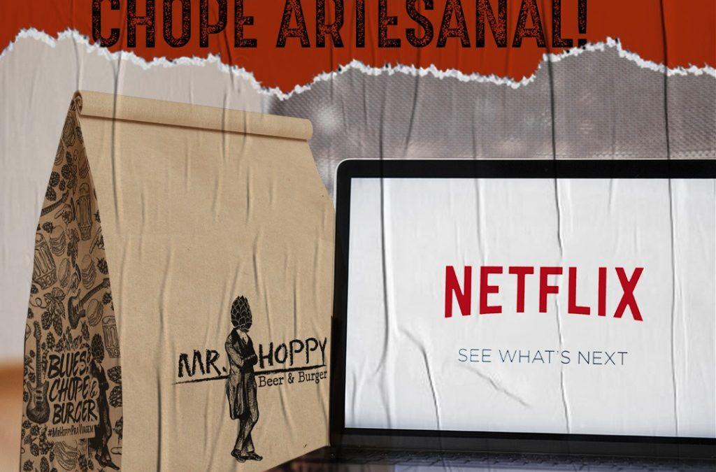 Netflix + Chope Artesanal na #quarentena com Mr Hoppy!